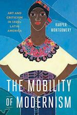 The Mobility of Modernism af Harper Montgomery