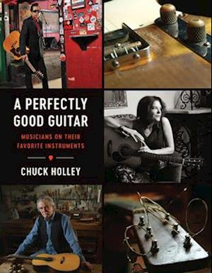 Bog, hardback A Perfectly Good Guitar af Chuck Holley