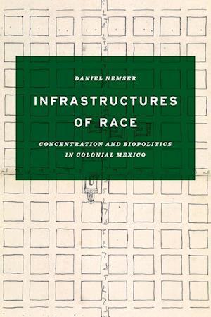 Bog, paperback Infrastructures of Race af Daniel Nemser