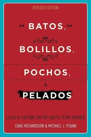 Bog, hardback Batos, Bollilos, Pochos, and Pelados af Chad Richardson