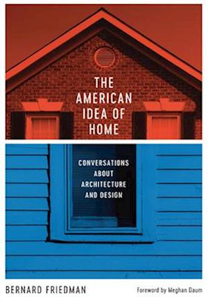 Bog, hardback The American Idea of Home af Bernard Friedman