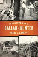 Adventures of a Ballad Hunter (Focus on American History Series)