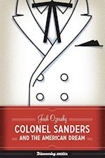 Colonel Sanders and the American Dream (Discovering America, nr. 3)