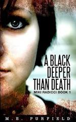 A Black Deeper Than Death (Miki Radicci Book 1) af M. E. Purfield