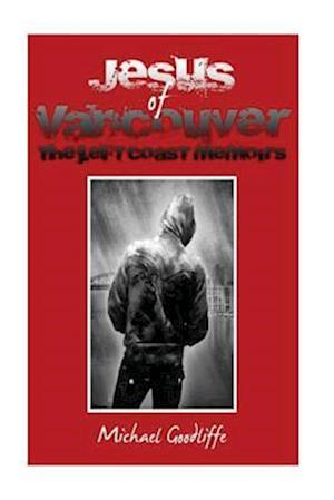 Bog, paperback Jesus of Vancouver af Michael Ryan Goodliffe