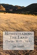 Homesteading the Land
