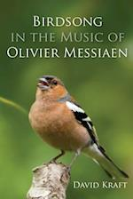 Birdsong in the Music of Olivier Messiaen