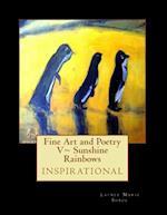 Fine Art and Poetry V Sunshine Rainbows