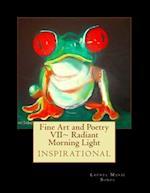Fine Art and Poetry VII Radiant Morning Light