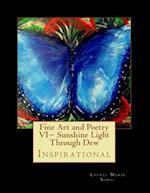 Fine Art and Poetry VI Sunshine Light Through Dew
