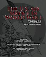 The U.S. Air Service in World War I - Volume 1 the Final Report and a Tactical History af Office Of Air Force History, Maurer Maurer