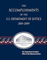 The Accomplishments of the U.S. Department of Justice 2001-2009 af U. S. Attorney General, U. S. Attorney General, U. S. Department of Justice