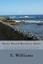 Home Based Business Ideas af S. Williams