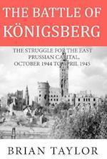 The Battle of Konigsberg af MR Brian Taylor, Brian Taylor, Brian Taylor