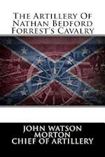 The Artillery of Nathan Bedford Forrest's Cavalry