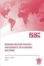 Russian Military Politics and Russia's 2010 Defense Doctrine