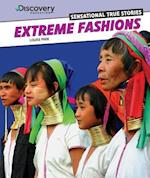 Extreme Fashions (Discovery Education Sensational True Stories)
