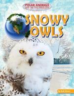 Snowy Owls (Polar Animals Life in the Freezer)