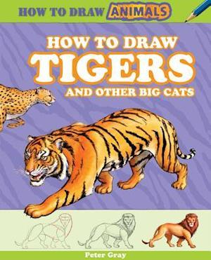 How to Draw Tigers and Other Big Cats