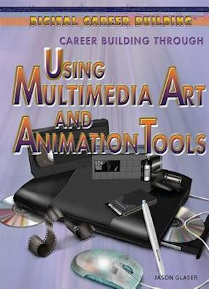 Bog, hardback Career Building Through Using Multimedia Art and Animation Tools af Marcia Amidon Lusted