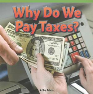 Bog, paperback Why Do We Pay Taxes? af Abby Arbus