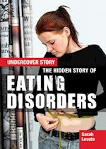 The Hidden Story of Eating Disorders (Undercover Story, nr. 2)