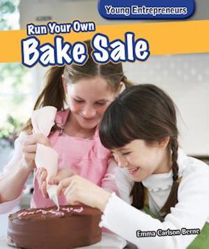 Bog, hardback Run Your Own Bake Sale af Emma Carlson Berne