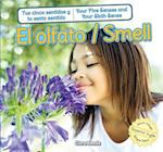 El olfato / Smell (Tus cinco sentidos y tu sexto sentido Your Five Senses and Your Sixth Sense)
