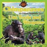 Chimpanzees and Other Animals That Use Tools and Weapons af Vic Kovacs