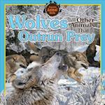 Wolves and Other Animals That Outrun Prey