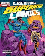 Creating Superhero Comics (Creating Comics)