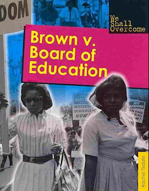 Bog, paperback Brown V. Board of Education af Rachel Tisdale