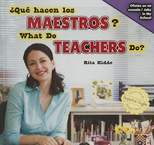 Bog, ukendt format Qu' Hacen Los Maestros? / What Do Teachers Do? af Rita Kidde