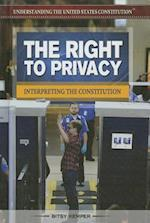 The Right to Privacy (Understanding the United States Constitution)