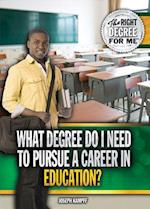 What Degree Do I Need to Pursue a Career in Education? af Joseph Kampff