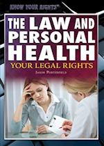 The Law and Personal Health (KNOW YOUR RIGHTS)