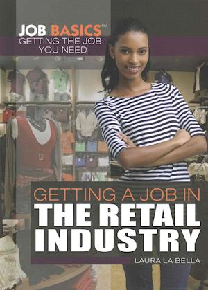 Bog, ukendt format Getting a Job in the Retail Industry af Laura La Bella
