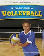 An Insider's Guide to Volleyball (Sports Tips Techniques and Strategies)