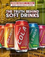 The Truth Behind Soft Drinks (From Factory to Table What Youre Really Eating)
