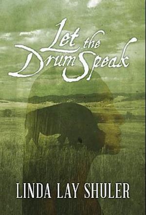 Bog, paperback Let the Drum Speak af Linda Lay Shuler