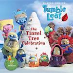 The Tinsel Tree Celebration (Tumble Leaf)