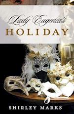 Lady Eugenia's Holiday af Shirley Marks