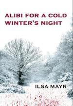 Alibi for a Cold Winter's Night