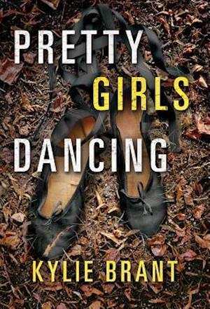 Bog, paperback Pretty Girls Dancing af Kylie Brant