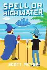 Spell or High Water (Magic 2 0, nr. 2)