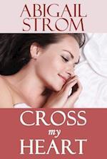 Cross My Heart af Abigail Strom