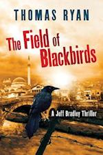 The Field of Blackbirds (Jeff Bradley Thriller, nr. 1)