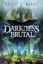 Darkness Brutal af Rachel A. Marks