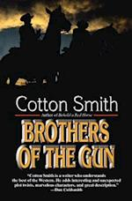 Brothers of the Gun af Cotton Smith