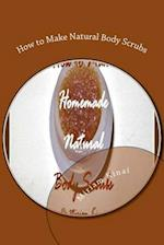 How to Make Natural Body Scrubs af Miriam Kinai